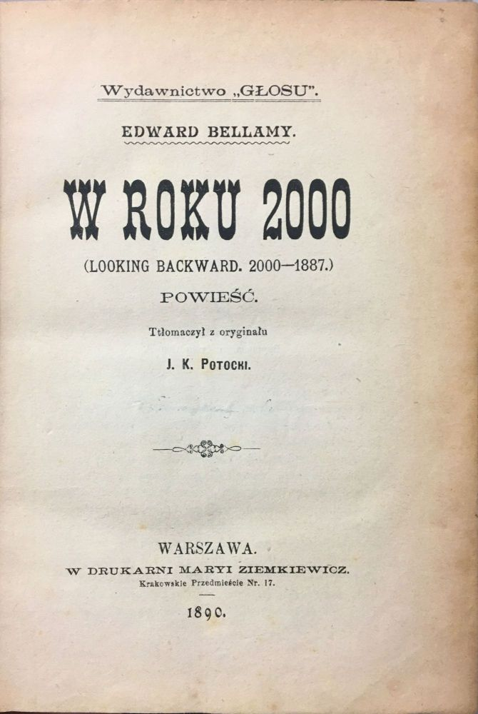 [BELLAMY IN POLISH] W roku 2000 [i.e. In the Year of 2000]. E. Bellamy.