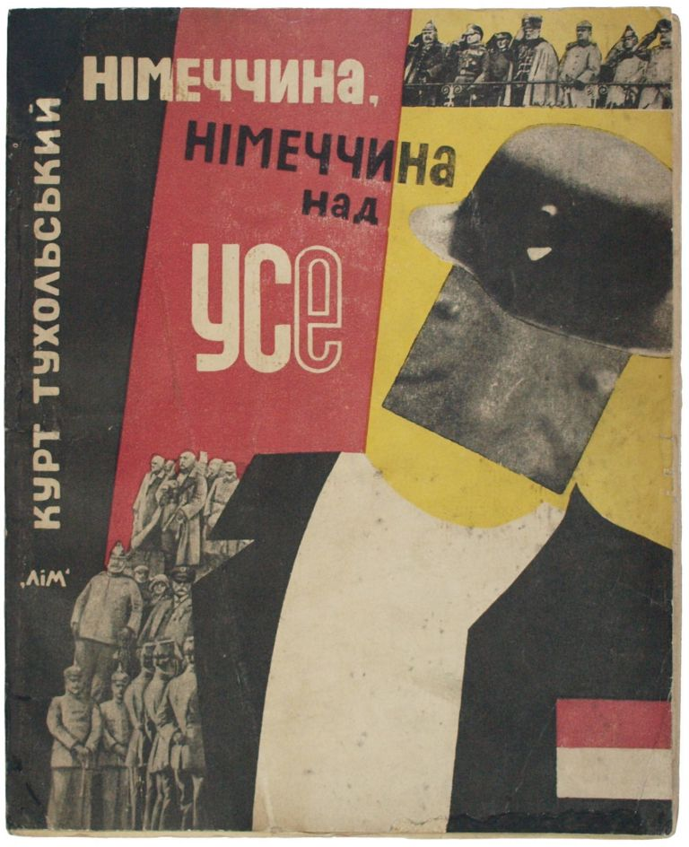[UKRAINE ABOVE ALL]. Kurt Tucholsky.