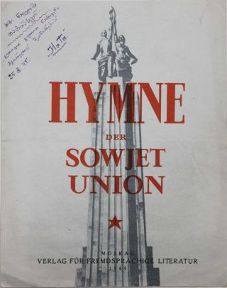 FIRST APPEARANCE OF THE ANTHEM OF THE SOVIET UNION IN GERMAN] Hymne der Sowjet Union [i.e....