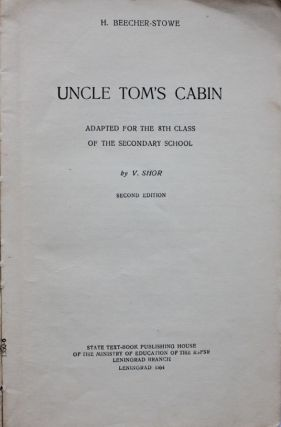 [UNCLE TOM'S CABIN FOR ENGLISH LEARNERS] Uncle Tom's Cabin: Adapted for 8th class of the secondary school / by V. Shor